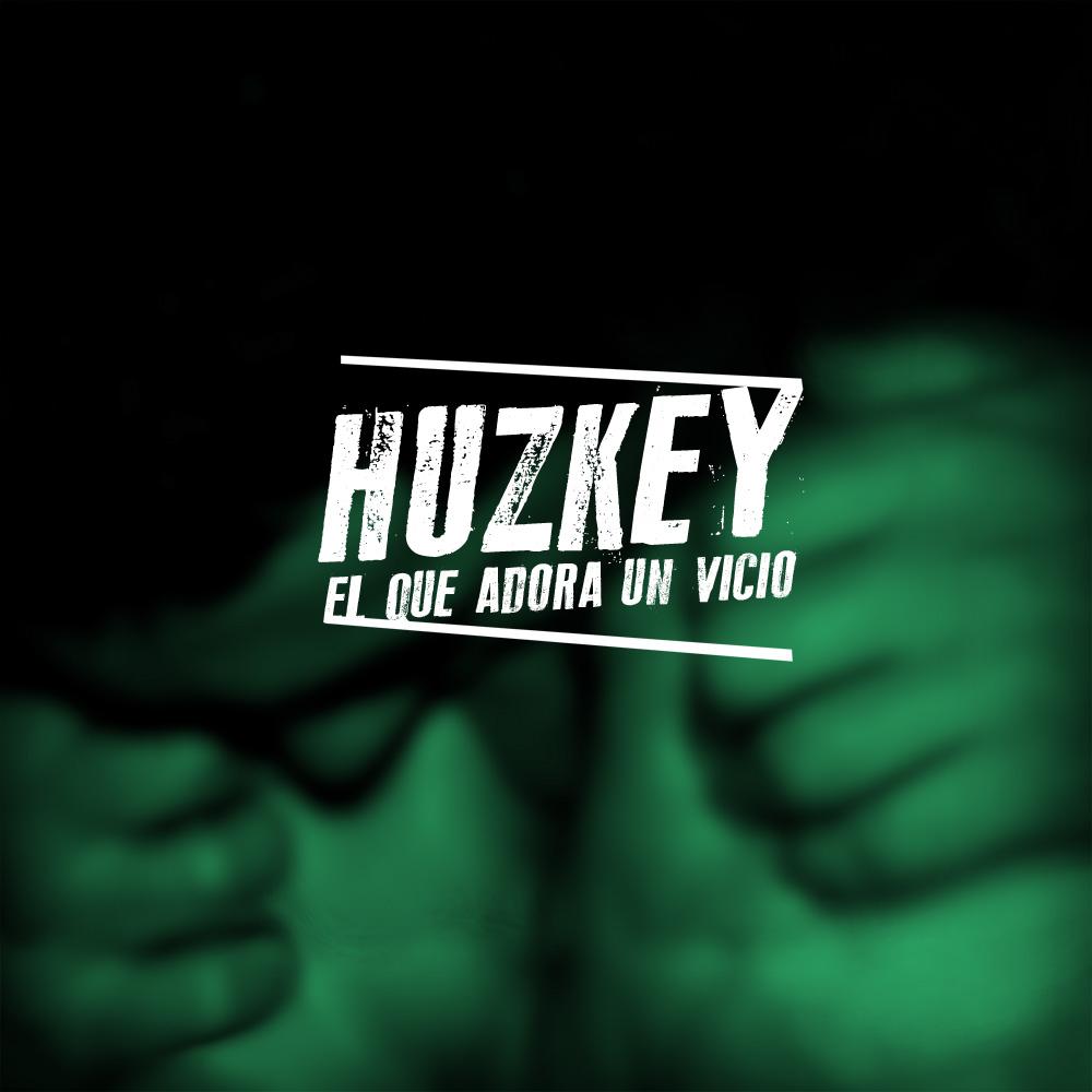 Huzkey -El que adora un vicio (2013)