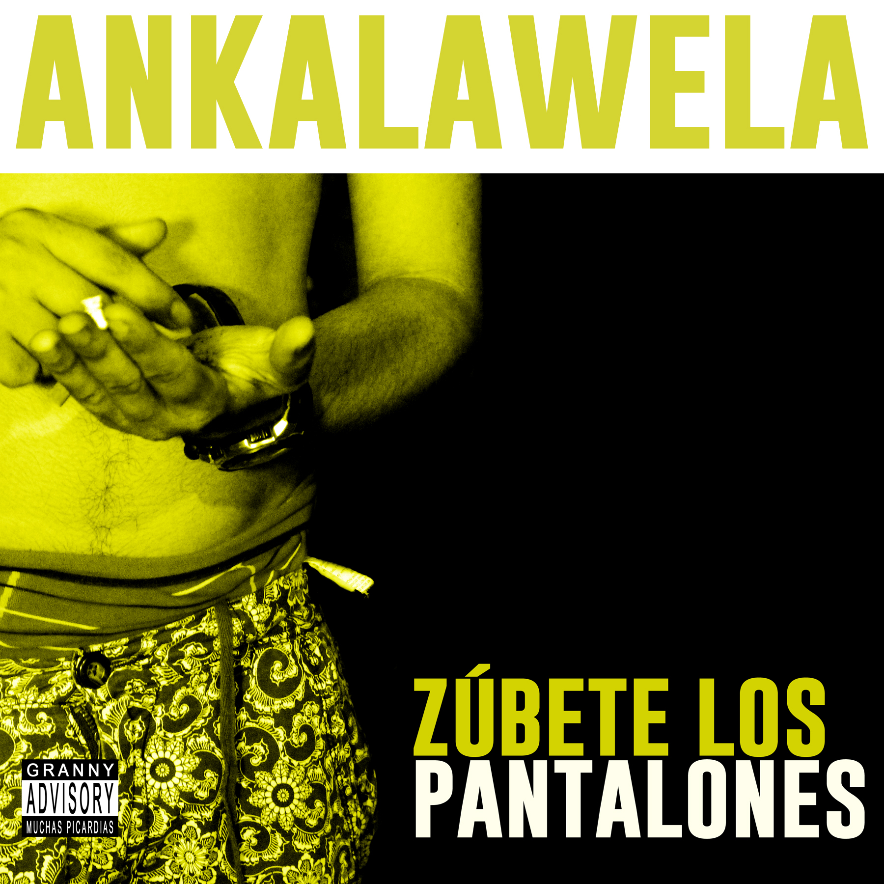 Ankalawela -Zubete los pantalones (2017) 01