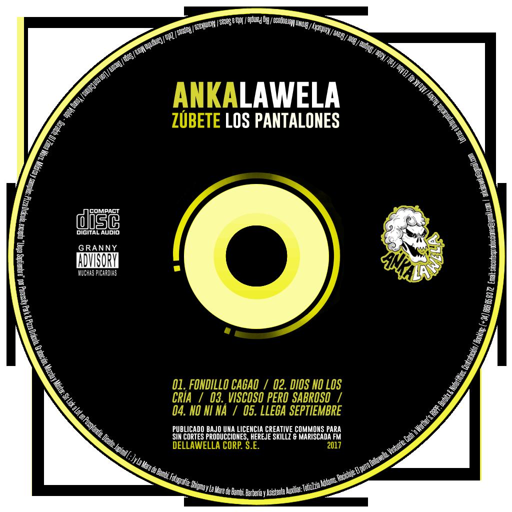 Ankalawela -Zubete los pantalones (2017) CD